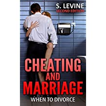 Cheating: Cheating and Marriage: When To Divorce (Affair, Infidelity, Divorce Advice, Affairs In Marriage, Adultery, Couples Therapy, Marriage Advice)
