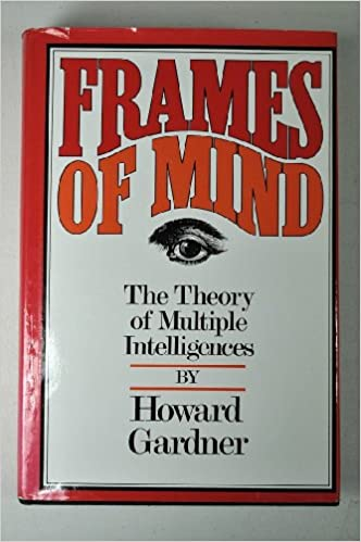The Theory of Multiple Intelligences Frames of Mind