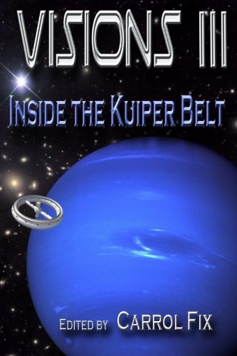 Visions III: Inside the Kuiper Belt (Volume 3)