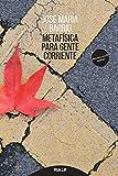 Metafísica para gente corriente (Pensamiento Actual) (Spanish Edition)