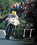 img - for The Magic of TT: A century of racing over The Mountain book / textbook / text book