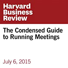 The Condensed Guide to Running Meetings Other by Amy Gallo Narrated by Fleet Cooper