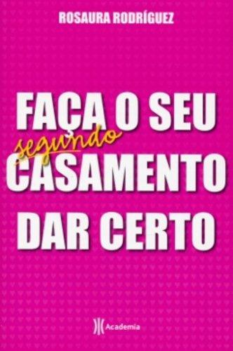 Faça o Seu Segundo Casamento Dar Certo (Em Portuguese do Brasil)