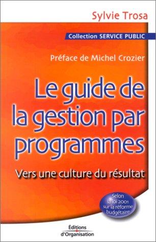 Le Guide de la gestion par programmes : Vers une culture du résultat pdf epub