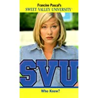 Who Knew? (Sweet Valley University S.)