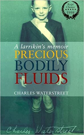 Book Precious Bodily Fluids: A Larrikin's Memoir