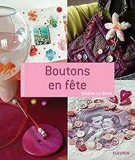 Boutons en fête par Hélène Le Berre