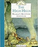The High Hills: Wilfred's Mountain Adventure (Brambly Hedge)