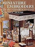 Miniature Embroidery for the Tudor and Stuart Dolls' House