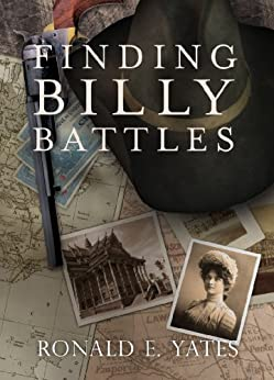 Finding Billy Battles: Book 1 in the Finding Billy Battles Trilogy by [Yates, Ronald]