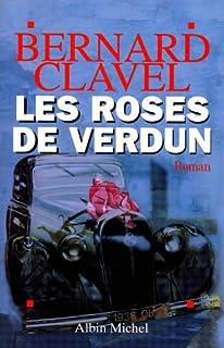 Les roses de Verdun : roman, Clavel, Bernard