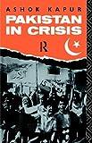 Pakistan in Crisis, Ashok Kapur, 0415000629