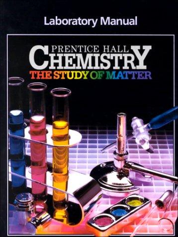Chemistry: Study of Matter, Laboratory Manual (Prentice Hall Chemistry The Study Of Matter)