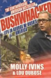 Front cover for the book Bushwhacked: Life in George W. Bush's America by Molly Ivins
