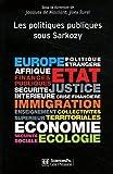 Politiques publiques : Tome 3, Les politiques publiques sous Sarkozy