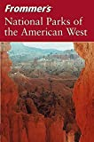 Frommer's National Parks of the American West, 4th Edition (Park Guides) by Don Laine (2004-05-07)