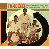 Tumbele! : Biguine, Afro And Latin Sounds From The French Carribean 1963-74