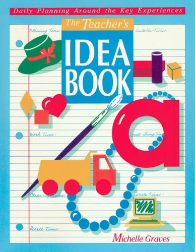 The Teacher's Idea Book: Daily Planning Around Key Experiences