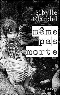 Même pas morte, Claudel, Sibylle