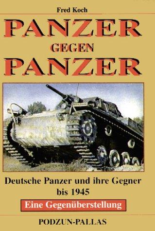 panzer-gegen-panzer-deutsche-panzer-und-ihre-gegner-bis-1945-eine-gegenberstellung