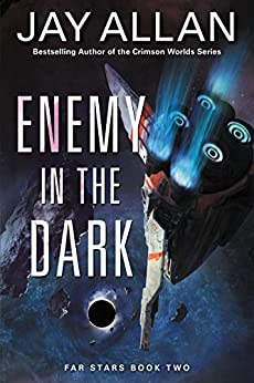 Enemy in the Dark: Far Stars Book Two (Far Star Trilogy) by [Allan, Jay]