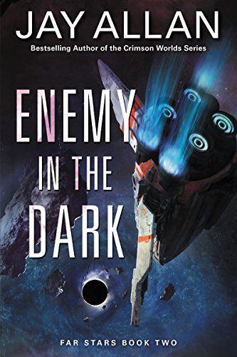 Enemy in the Dark: Far Stars Book Two (Jay Allen Kindle Books)