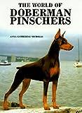 The World of Doberman Pinschers, Anna K. Nicholas, 0866221239