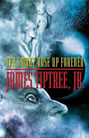 """Her Smoke Rose Up Forever"" av James Tiptree Jr."