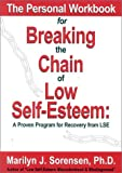 The Personal Workbook for Breaking the Chain of Low Self-Esteem, Marilyn J. Sorensen, 0966431537