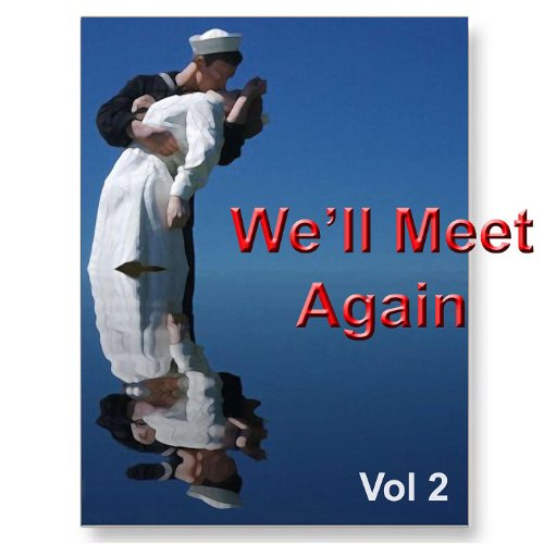 We'll Meet Again Vol. 2