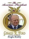 Gerald R. Ford, Douglas Brinkley, 078629728X