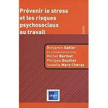 Prevenir le Stress et Risques Psychosociaux Au Travail