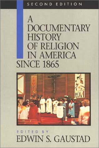 A Documentary History of Religion in America: Since 1865 (Vol 2)