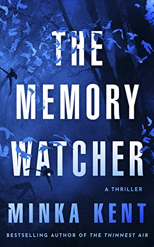 What starts as an innocent fascination soon spirals into an addictive obsession…The Memory Watcher by Minka Kent