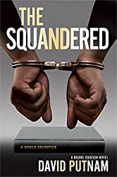 The Squandered (A Bruno Johnson Thriller, Book 3)