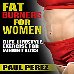 Fat Burners for Women: Diet, Lifestyle, Exercise for Weight Loss