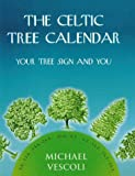 The Celtic Tree Calendar, Michael Vescoli, 0285634631