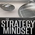The Strategy Mindset | Dr. Chuck Bamford
