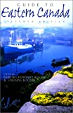 eastern canada travel guide - Guide to Eastern Canada, 7th (Guide to Series)