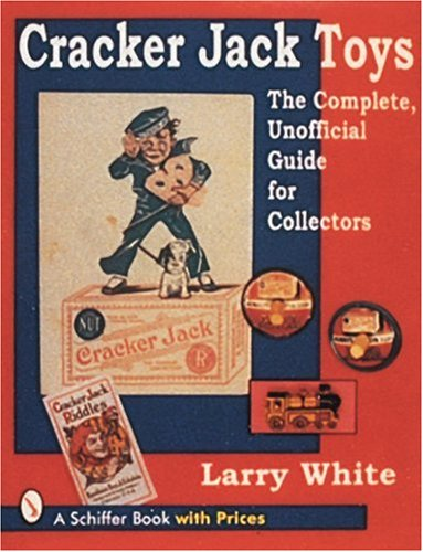 cracker-jack-toys-the-complete-unofficial-guide-for-collectors-schiffer-book-with-prices