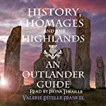History, Homages and the Highlands: An Outlander Guide | Valerie Estelle Frankel