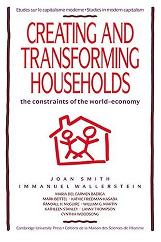 Creating and Transforming Households: The Constraints of the World-EconomyImmanuel Wallerstein