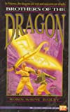 Brothers of the Dragon, Robin W. Bailey, 0451452518