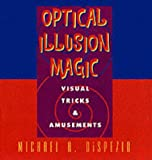 img - for Optical Illusion Magic: Visual Tricks & Amusements book / textbook / text book