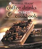 Maxwell House Coffee Drinks and Desserts Cookbook, , 051722271X