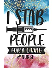 I Stab People For A Living #nurse: Blank Lined 6 x 9 Journal, Notebook, Nurse Journal, Organizer, Practitioner Gift, Nurse Graduation Gift