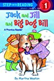 Jack and Jill and Big Dog Bill, Martha Weston, 0613862473
