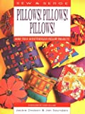 Sew and Serge Pillows! Pillows! Pillows!, Jackie Dodson and Jan Saunders, 0801985307