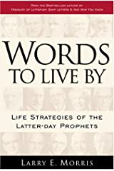 Words to Live by: Life Strategies of Latter-Day Prophets Hardcover