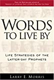 Words to Live By, Larry E. Morris, 1570089647